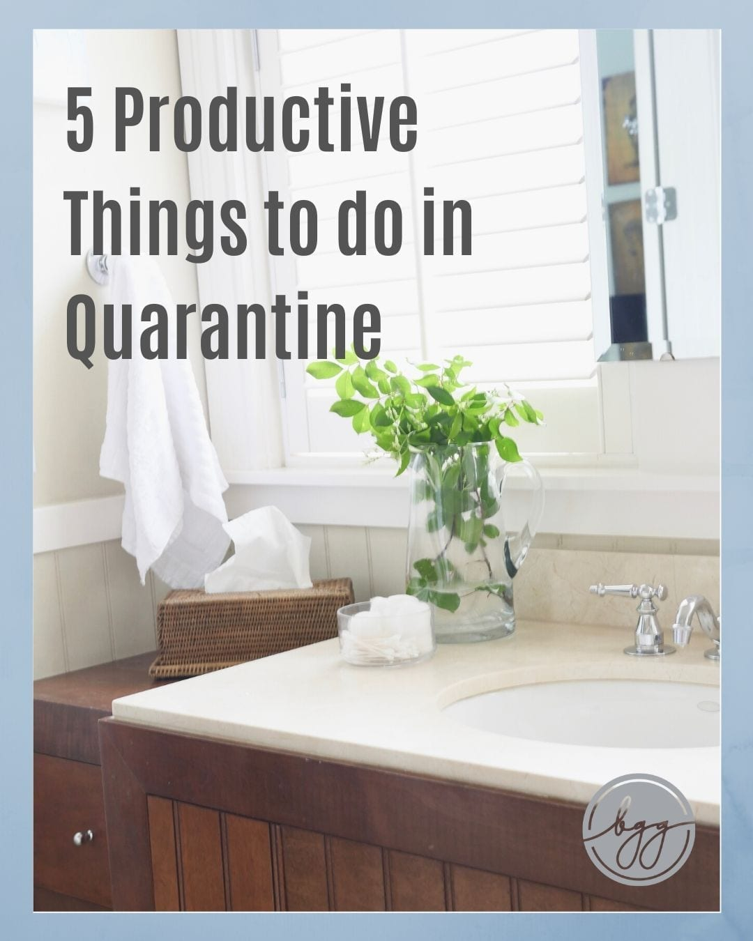 Tips to stay busy during quarantine.